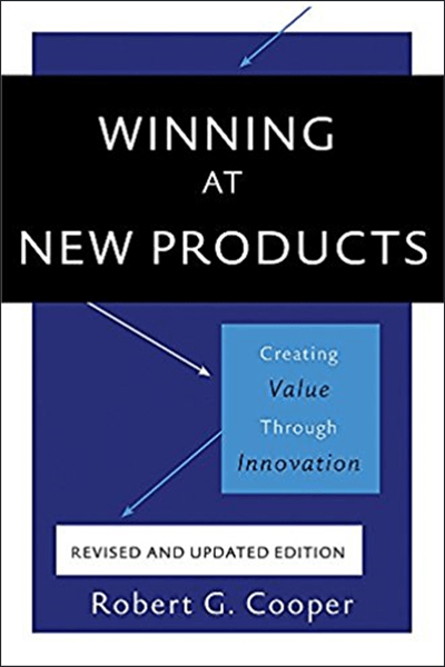 Winning at New Products: Creating Value Through Innovation, 5th Edition